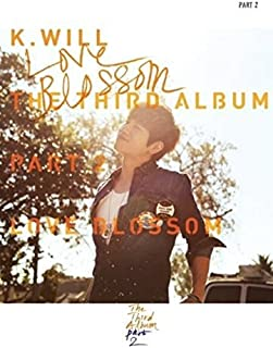 Starship Entertainment K.Will Kwill - The Third Album Part 2: Love Blossom