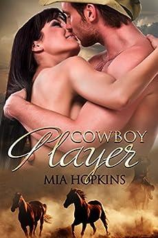 Cowboy Player (Cowboy Cocktail Book 3) by [Mia Hopkins, Jennifer Haymore]