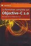 La Formation Complete Sur Objective-C 2.0 - Des bases du C à l'Objective-C 2.0 - 7 heures de formation vidéo, Une sélection de vidéos pour iPod, iPhone, etc