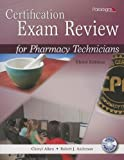 Certification Exam Review for Pharmacy Technicians: Text with CD