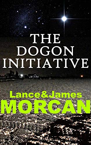 The Dogon Initiative (The Deniables Book 1) by [Lance Morcan, James Morcan]