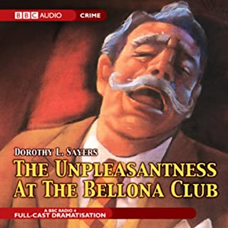 The Unpleasantness at the Bellona Club (Dramatized) audiobook cover art