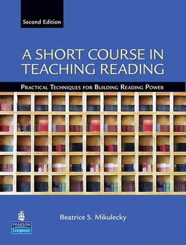 Compare Textbook Prices for A Short Course in Teaching Reading: Practical Techniques for Building Reading Power 2 Edition ISBN 9780131363854 by Mikulecky, Beatrice