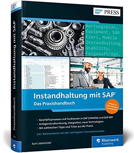 Instandhaltung mit SAP: Wartungs- und Instandsetzungsprozesse mit SAP PM/EAM in SAP ERP und SAP S/4HANA (SAP PRESS)