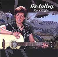Road to You by Liz Talley (2013-05-03)