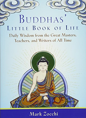 Buddhas' Little Book of Life: Daily Wisdom from the Great Masters, Teachers, and Writers of All Time