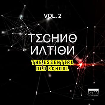 Techno Nation, Vol. 2 (The Essential Old School)