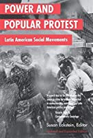 Power and Popular Protest: Latin American Social Movements, Updated and Expanded Edition by Unknown(2001-01-01)