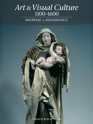 Art & Visual Culture 1100-1600: Medieval to Renaissance (Art & Visual Culture 1 1) (English Edition)