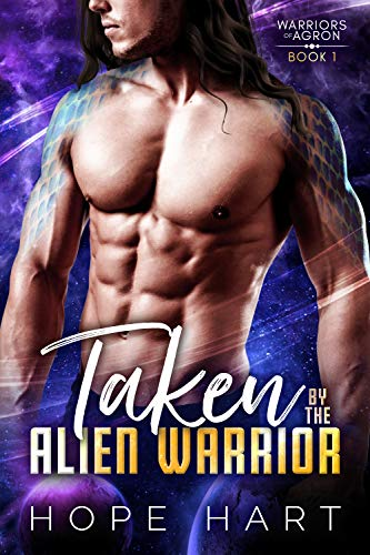 Taken by the Alien Warrior: A Sci Fi Alien Romance (Warriors of Agron Book 1) (English Edition)