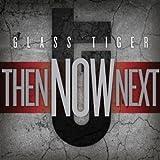 Songtexte von Glass Tiger - Then Now Next