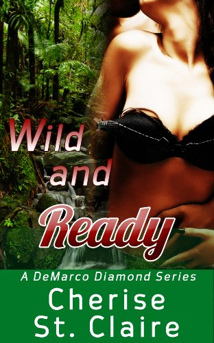 Book: Wild and Ready - Book 2 (The DeMarco Diamond Series) by Cherise St. Claire