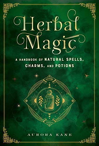 Herbal Magic: A Handbook of Natural Spells, Charms, and Potions (Mystical Handbook)
