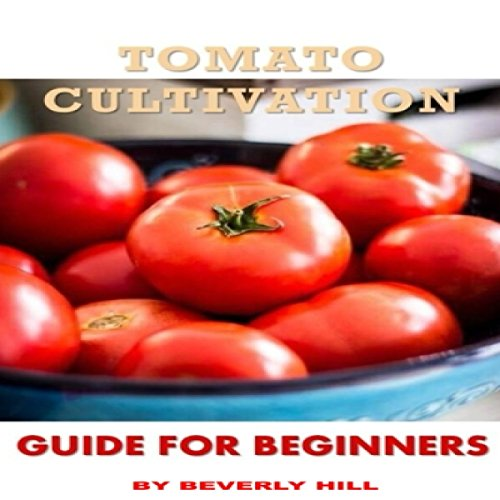 Tomato Cultivation Guide for Beginners cover art