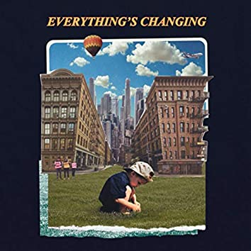 Everything's Changing