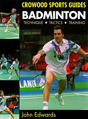 Badminton: Technique, Tactics, Training (Crowood Sports Guides) (English Edition)