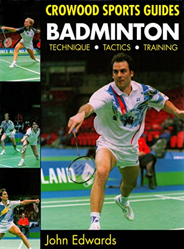Badminton: Technique, Tactics, Training (Crowood Sports Guides) (English Edition)