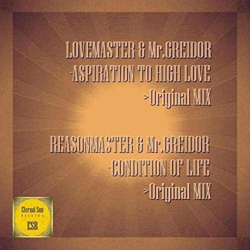 Lovemaster, Mr.Greidor, Reasonmaster