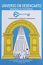 UNIVERSO EM DESENCANTO - 1 VOLUME DA OBRA: IMUNIZAÇÃO RACIONAL (Portuguese Edition)