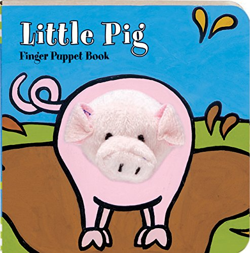 Little Pig: Finger Puppet Book: (Finger Puppet Book for Toddlers and Babies, Baby Books for First Year, Animal Finger Puppets) (Little Finger Puppet Board Books)