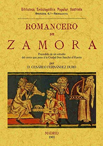 Romancero de Zamora (precedido de un estudio del cerco que puso a la ciudad Don Sancho el Fuerte)