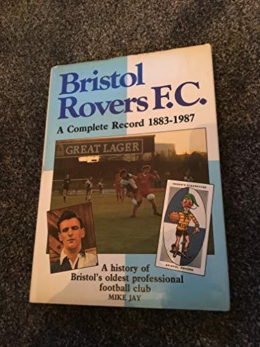 Bristol Rovers: A Complete Record, 1883-1987