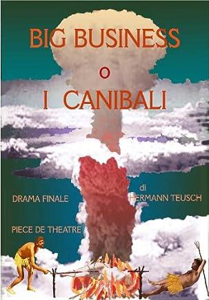 """""""BIG BUSINESS"""" O """"I CANIBALI""""    Pièce Teatrale  DallEpoca delle Pietre al Tempo dellApocalisse"""