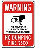 """Warning No Dumping, Property Protected by Video Surveillance Sign, 10"""" x 14"""" Industrial Grade Aluminum, Easy Mounting, Rust-Free/Fade Resistance, Indoor/Outdoor, USA Made by MY SIGN CENTER"""