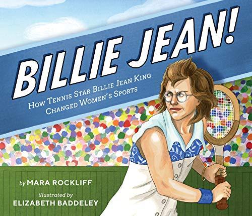 Billie Jean!: How Tennis Star Billie Jean King Changed Women's Sports (English Edition)