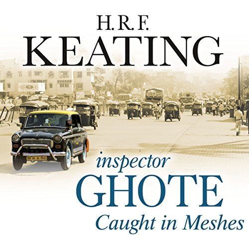 Inspector Ghote Caught in Meshes audiobook cover art