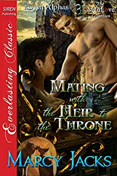 Mating with the Heir to the Throne [Royal Alphas 3] (Siren Publishing Everlasting Classic ManLove) by [Marcy Jacks]