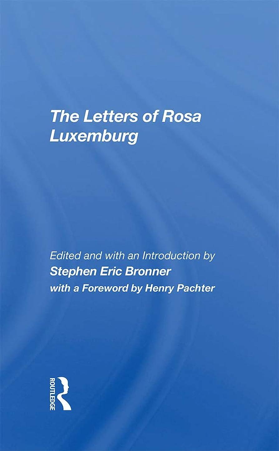 ホイッスル祖母原稿The Letters Of Rosa Luxemburg (English Edition)