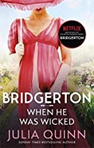 Bridgerton: When He Was Wicked (Bridgertons Book 6): Inspiration for the Netflix Original Series Bridgerton (Bridgerton Fa...