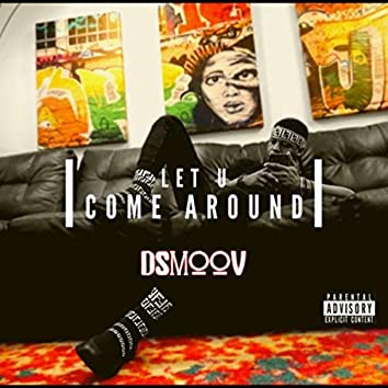 Let U Come Around