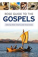 Book: Rose Guide to the Gospels: Side-By-Side Charts and Overviews