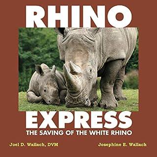 Rhino Express: The Saving of the White Rhino cover art