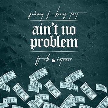 Ain't No Problem (feat. Ub & Intense)