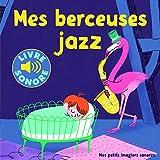 Mes Berceuses jazz (Livre Sonore- Dès 1 an)