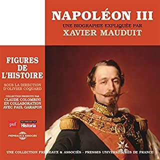 Napoléon III, une biographie expliquée     Les figures de l'histoire              Written by:                                                                                                                                 Xavier Mauduit                               Narrated by:                                                                                                                                 Xavier Mauduit                      Length: 4 hrs and 44 mins     1 rating     Overall 5.0