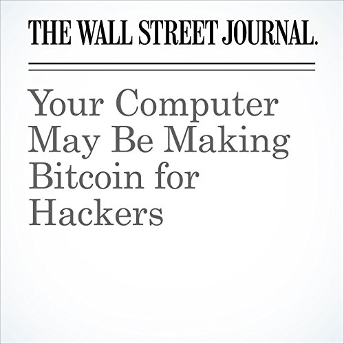 Your Computer May Be Making Bitcoin for Hackers (Unabridged) copertina