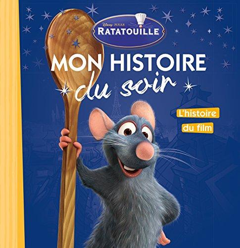 RATATOUILLE - Mon Histoire du Soir - L'histoire du film - Disney Pixar