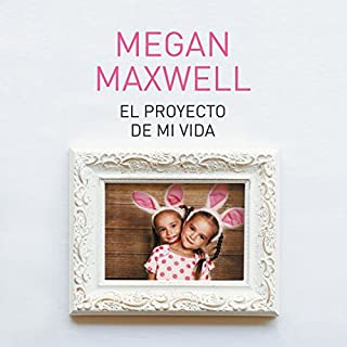 El proyecto de mi vida                   By:                                                                                                                                 Megan Maxwell                               Narrated by:                                                                                                                                 Nerea Alfonso Mercado                      Length: 16 hrs and 20 mins     14 ratings     Overall 4.8