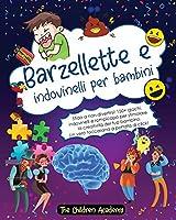 Barzellette e indovinelli per bambini: Sfido a non divertirsi! 150+ giochi, indovinelli e rompicapo per stimolare la creatività del tuo bambino. Un vero toccasana a portata di click!