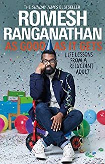 Romesh Ranganathan - As Good As It Gets: Life Lessons From A Reluctant Adult