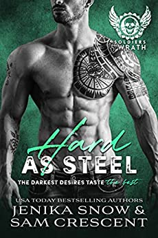 Hard As Steel (The Soldiers of Wrath, 3) (The Soldiers of Wrath MC Series) by [Jenika Snow, Sam Crescent]