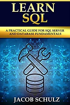 [100% OFF] Learn SQL: A Practical Guide for SQL Server and Database Fundamentals – Amazon Kindle