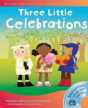 Three Little Celebrations  A & C Black Musicals