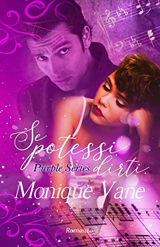 Se potessi dirti (Purple Series Vol. 1) eBook: Vane, Monique ...