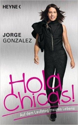 Hola Chicas!: Auf dem Laufsteg meines Lebens ( 11. MŠrz 2013 )