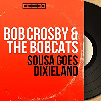 Sousa Goes Dixieland (Mono Version)